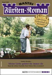 Fürsten-Roman 2585 - Adelsroman - Meine Liebe gehört für immer dir