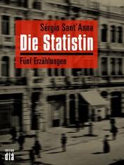 Die Statistin - Fünf Erzählungen
