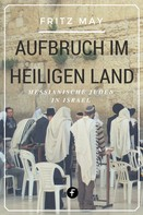Fritz May: Aufbruch im Heiligen Land