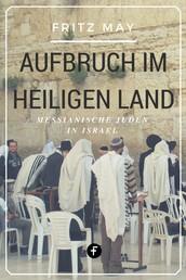 Aufbruch im Heiligen Land - Messianische Juden in Israel