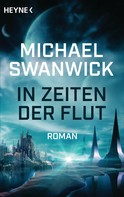 Michael Swanwick: In Zeiten der Flut ★★★