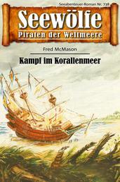 Seewölfe - Piraten der Weltmeere 738 - Kampf im Korallenmeer