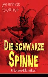 Die schwarze Spinne (Horror-Klassiker) - Fataler Pakt mit dem Teufel - Ein Klassiker der Schauerliteratur