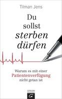 Tilman Jens: Du sollst sterben dürfen ★★★★★