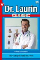 Patricia Vandenberg: Dr. Laurin Classic 33 – Arztroman