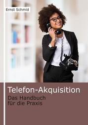Telefon-Akquisition - Mit dem Telefon Kunden gewinnen und entwickeln