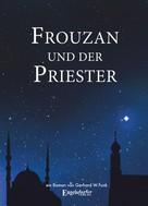 Gerhard W. Funk: Frouzan und der Priester