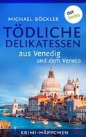 Michael Böckler: Krimi-Häppchen - Band 3: Tödliche Delikatessen aus Venedig und dem Veneto ★★★