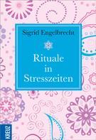 Sigrid Engelbrecht: Rituale in Stresszeiten ★★★★