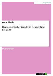 Demographischer Wandel in Deutschland bis 2020