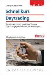 Schnellkurs Daytrading - Gewinnen durch gezieltes Timing; Die Erfolgsgeheimnisse für Einsteiger