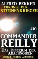 Alfred Bekker: Commander Reilly #10: Das Imperium der Arachnoiden: Chronik der Sternenkrieger ★★★★