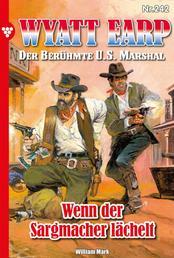 Wyatt Earp 242 – Western - Wenn der Sargmacher lächelt