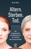 Oliver Müller: Altern. Sterben. Tod. ★★★★