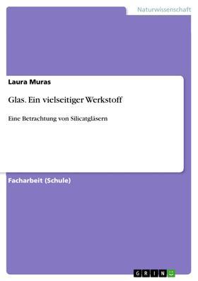 Glas. Ein vielseitiger Werkstoff