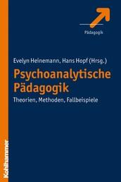Psychoanalytische Pädagogik - Theorien, Methoden, Fallbeispiele