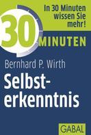 Bernhard P. Wirth: 30 Minuten Selbsterkenntnis ★★★★