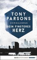 Tony Parsons: Dein finsteres Herz ★★★★