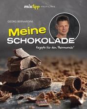 mixtipp Profilinie: Meine Schokolade - Rezepte für den Thermomix©
