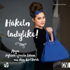 Maja-Celiné Probst: Häkeln ladylike! ★★★