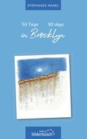 Stephanie Hanel: 50 Tage in Brooklyn