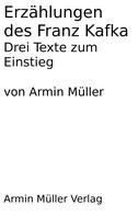 Armin Müller: Erzählungen des Franz Kafka