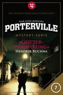 Hendrik Buchna: Porterville - Folge 07: Götterdämmerung ★★★★★
