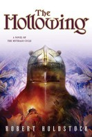 Robert Holdstock: The Hollowing