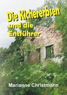Marianne Christmann: Die Kichererbsen und die Entführer