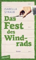 Isabella Straub: Das Fest des Windrads