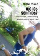 Franz Staab: Wo ist Schmidt? ★★★