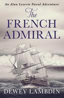 Dewey Lambdin: The French Admiral