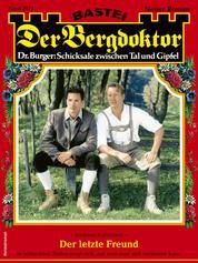 Der Bergdoktor 2073 - Heimatroman - Der letzte Freund