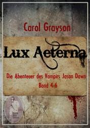 Lux Aeterna 2 - Die Abenteuer des Vampirs Jason Dawn (Buch 4-6)