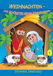 Weihnachten - Die schönsten neuen Kinderlieder - Teil 1