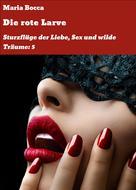 Maria Bocca: Die rote Larve