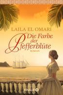 Laila El Omari: Die Farbe der Pfefferblüte ★★★★