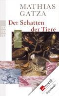 Mathias Gatza: Der Schatten der Tiere ★★★