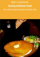 Björn Lindemann: Schlachtfeld Fett ★