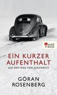 Göran Rosenberg: Ein kurzer Aufenthalt auf dem Weg von Auschwitz ★★★
