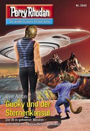 "Perry Rhodan 3042: Gucky und der Sternenkonsul - Perry Rhodan-Zyklus ""Mythos"""