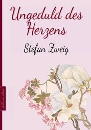 Stefan Zweig: Ungeduld des Herzens