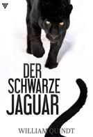 William Quindt: Der schwarze Jaguar
