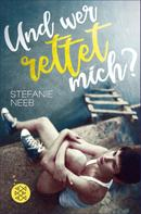 Stefanie Neeb: Und wer rettet mich?