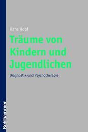 Träume von Kindern und Jugendlichen - Diagnostik und Psychotherapie