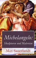 Max Sauerlandt: Michelangelo: Skulpturen und Malereien ★