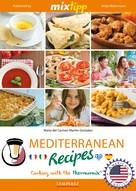 Maria del Carmen Martin-Gonzales: MIXtipp Mediterranean Recipes (american english)