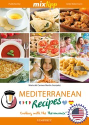 MIXtipp Mediterranean Recipes (american english) - Cooking with the Thermomix TM5 und TM31