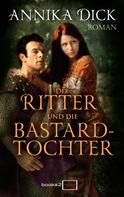 Annika Dick: Der Ritter und die Bastardtochter ★★★★
