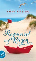 Rapunzel auf Rügen - Roman